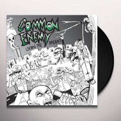 Common Enemy LIVING THE DREAM Vinyl Record