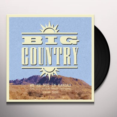 Big Country We're Not In Kansas: Vol. 3 Vinyl Record