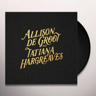 ALLISON DE GROOT & TATIANA HARGREAVES Vinyl Record