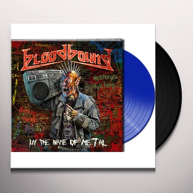 Bloodbound IN THE NAME OF METAL Vinyl Record
