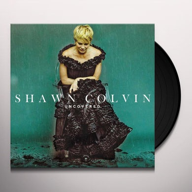 Shawn Colvin Uncovered (LP) Vinyl Record
