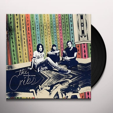 The Cribs FOR ALL MY SISTERS Vinyl Record