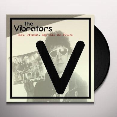 The Vibrators PAST PRESENT AND INTO THE FUTURE Vinyl Record
