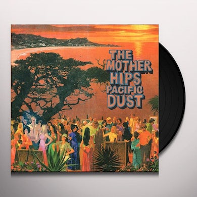 The Mother Hips PACIFIC DUST Vinyl Record