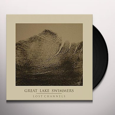 Great Lake Swimmers Lost Channels Vinyl Record