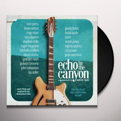 Echo In The Canyon ORIGINAL MOTION PICTURE) Vinyl Record