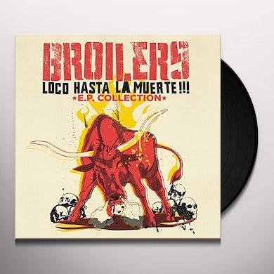 BROILERS LOCO HASTA LA MUERTE: EP COLLECTION Vinyl Record - Holland Release