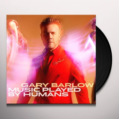 Gary Barlow MUSIC PLAYED BY HUMANS Vinyl Record