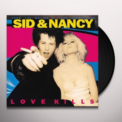 Sid & Nancy: Love Kills / O.S.T. SID & NANCY: LOVE KILLS / Original Soundtrack Vinyl Record