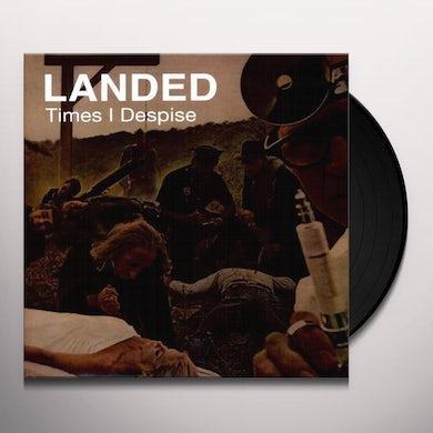 Landed TIMES I DESPISE Vinyl Record - Limited Edition