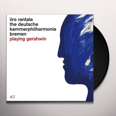 Iiro Rantala / Deutsche Kammerphilharmonie Bremen PLAYING GERSHWIN Vinyl Record