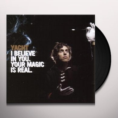 Yacht I BELIEVE IN YOU YOUR MAGIC IS REAL Vinyl Record - UK Release