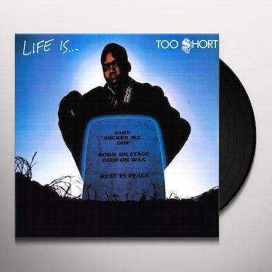 Too $hort LIFE IS Vinyl Record