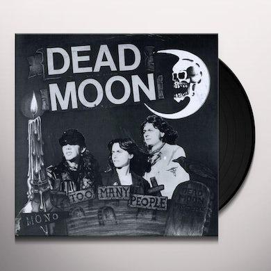 Dead Moon TOO MANY PEOPLE Vinyl Record
