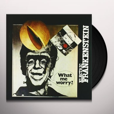 Electric Frankenstein WHAT ME WORRY? Vinyl Record