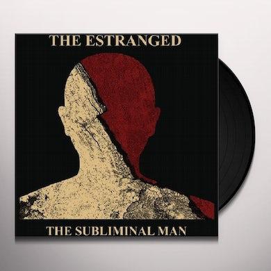 Estranged SUBLIMINAL MAN Vinyl Record