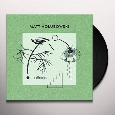 Matt Holubowski SOLITUDES Vinyl Record