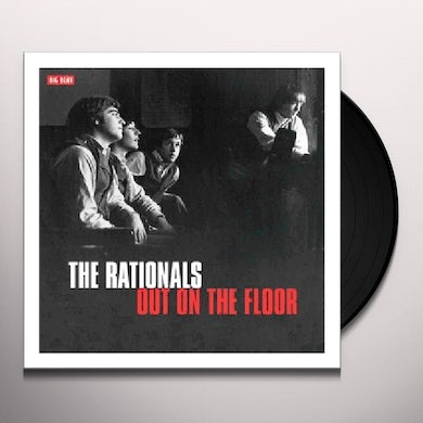 Rationals OUT ON THE FLOOR Vinyl Record