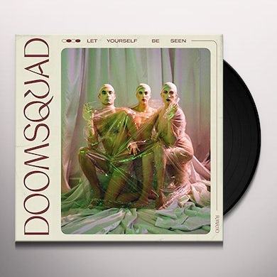 Doomsquad LET YOURSELF BE SEEN Vinyl Record