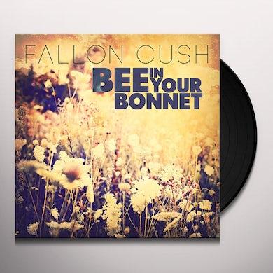 Fallon Cush BEE IN YOUR BONNET Vinyl Record