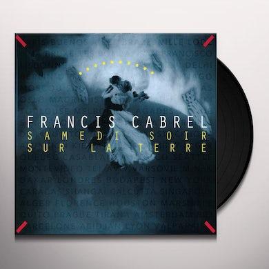 Francis Cabrel SAMEDI SOIR SUR LA TERRE Vinyl Record