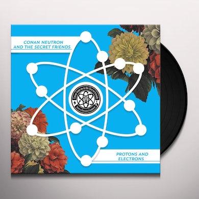 Conan Neutron / Secret Friends PROTONS & ELECTRONS Vinyl Record