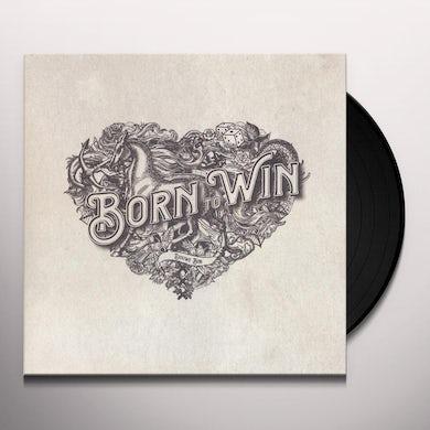BORN TO WIN BORN TO LOSE Vinyl Record