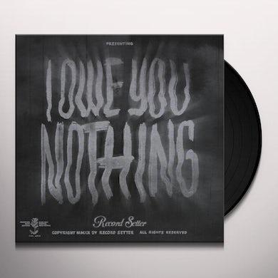 I Owe You Nothing (Clear W/ Black Swirl Vinyl Record