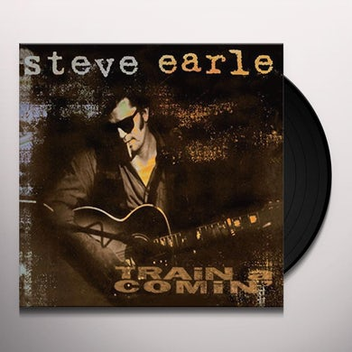 Steve Earle & The Dukes TRAIN A COMIN Vinyl Record