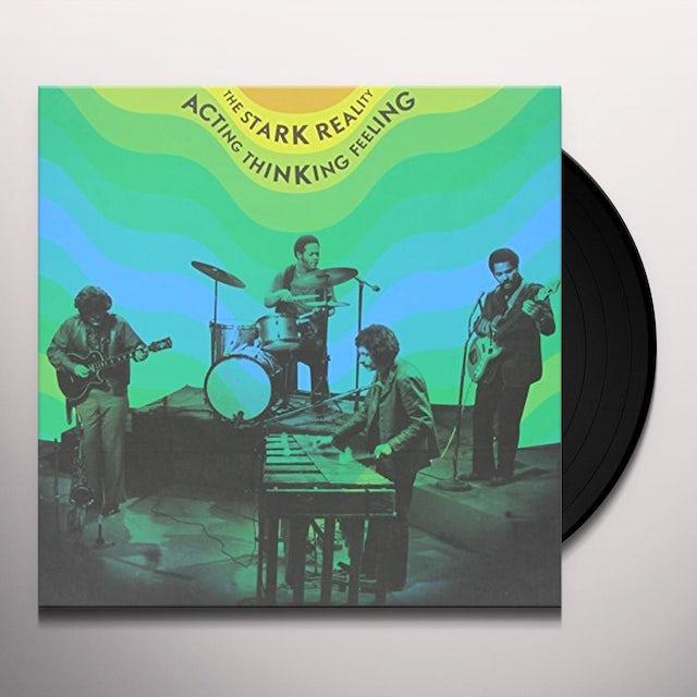 Stark Reality ACTING THINKING FEELING (WSV) Vinyl Record
