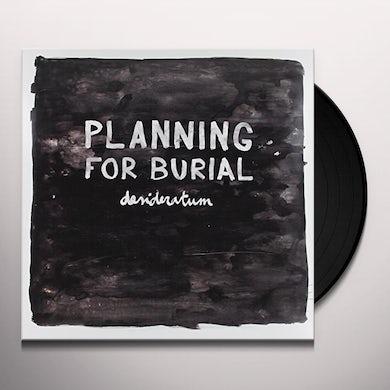 Planning For Burial DESIDERATUM Vinyl Record