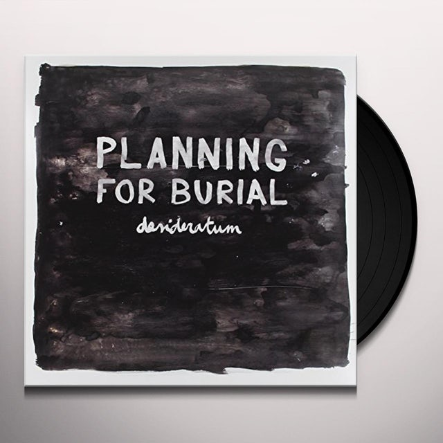 Planning For Burial DESIDERATUM Vinyl Record