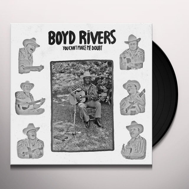 Boyd Rivers YOU CAN'T MAKE ME DOUBT Vinyl Record