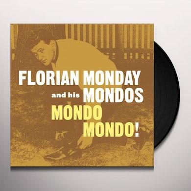 Florian Monday & His Mondos MONDO MONDO Vinyl Record