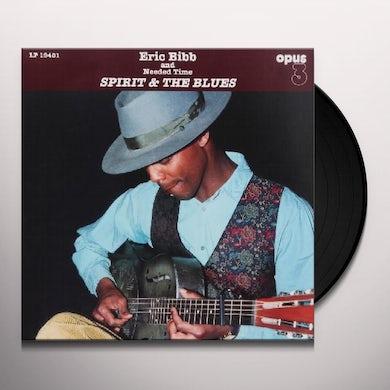 Eric Bibb & Needed Time SPIRIT & THE BLUES Vinyl Record