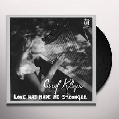 Carol Kleyn LOVE HAS MADE ME STRONGER Vinyl Record