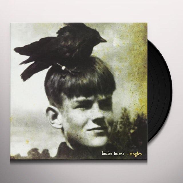 Louise Burns SINGLES Vinyl Record