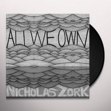 Nicholas Zork ALL WE OWN Vinyl Record