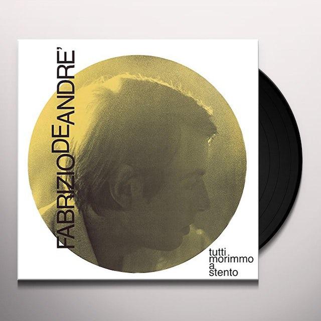 Fabrizio De Andre TUTTI MORIMMO A STENTO Vinyl Record