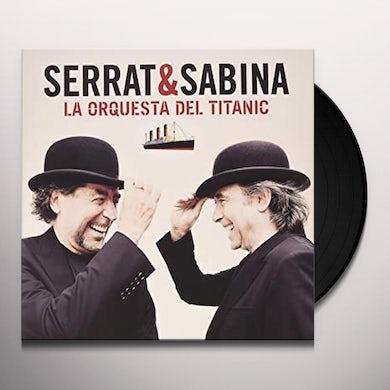 Serrat & Sabina LA ORQUESTA DEL TITANIC Vinyl Record