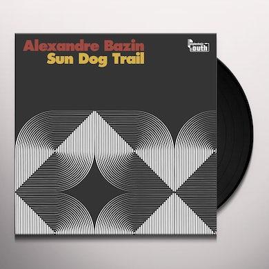 Alexandre Bazin SUN DOG TRAIL Vinyl Record