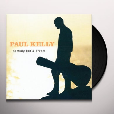 Paul Kelly NOTHING BUT A DREAM Vinyl Record