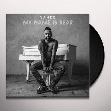NAHKO & MEDICINE FOR THE PEOPLE MY NAME IS BEAR Vinyl Record