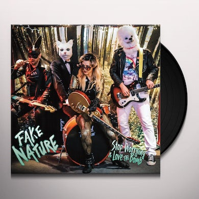 Stop Worrying And Love The Bomb FAKE NATURE Vinyl Record