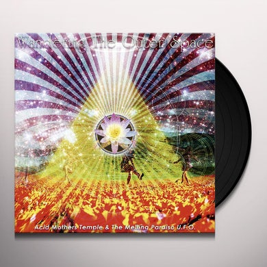 Acid Mothers Temple & Melting Paraiso U.F.O. WANDERING THE OUTER SPACE Vinyl Record
