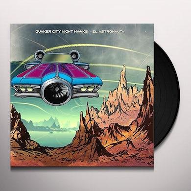 QUAKER CITY NIGHT HAWKS EL ASTRONAUTA Vinyl Record