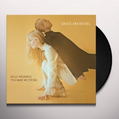 Gracie & Rachel HELLO WEAKNESS, YOU MAKE ME STRONG Vinyl Record