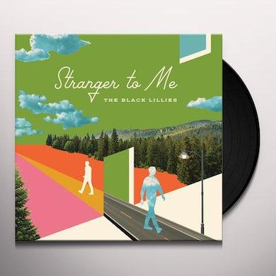 Black Lillies STRANGER TO ME Vinyl Record