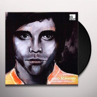 Niko Schwind GOOD MORNING MIDNIGHT PT. 2 Vinyl Record
