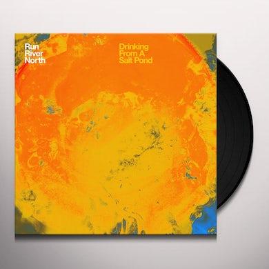 Run River North DRINKING FROM A SALT POND Vinyl Record